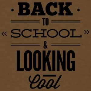 back_to_school_and_looking_cool_2 - Men's T-Shirt