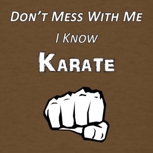 I Know Karate - Men's T-Shirt