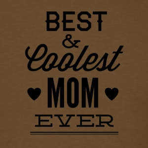 best_and_coolest_mom_ever-01 - Men's T-Shirt