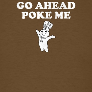 Go Ahead Poke Me - Men's T-Shirt