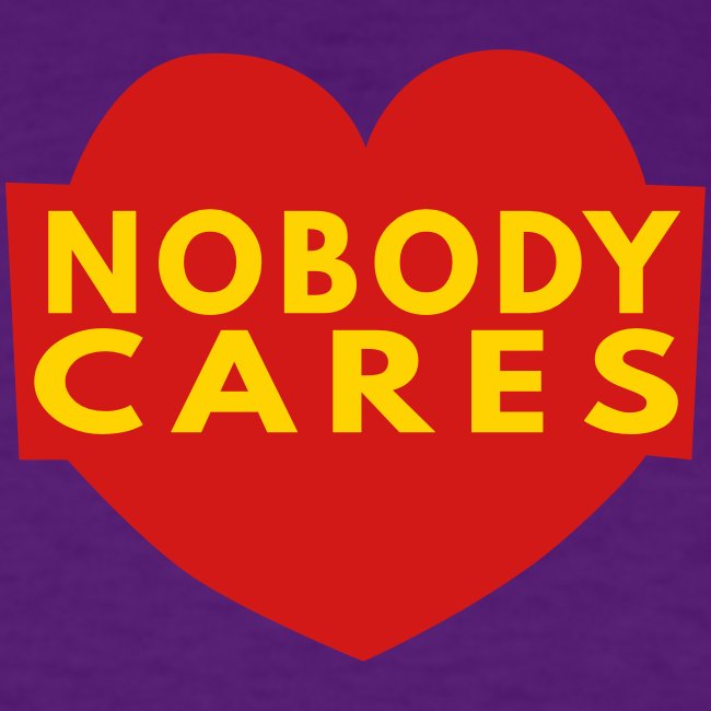 nobody cares two