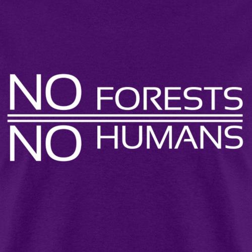 NoForestNoHumans - Men's T-Shirt
