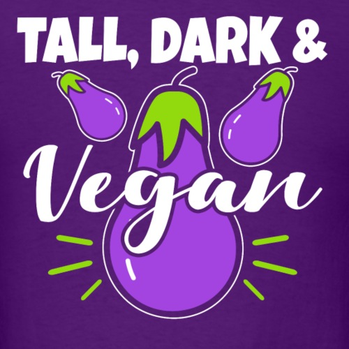 Tall Dark And Vegan - Men's T-Shirt