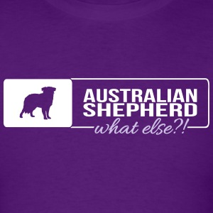 Australian Shepherd what else - Men's T-Shirt
