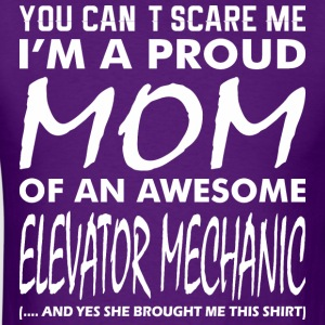 You Cant Scare Proud Mom Awesome Elevator Mechanic - Men's T-Shirt