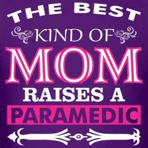 The Best Kind Of Mom Raises A Paramedic - Men's T-Shirt