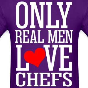 Only Real Men Love Chefs - Men's T-Shirt