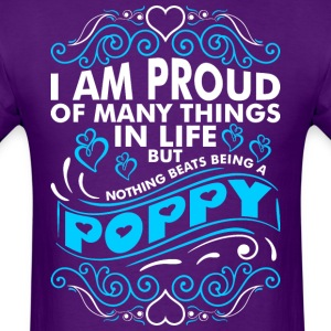 Im Proud Of Many Thing In Life Poppy - Men's T-Shirt