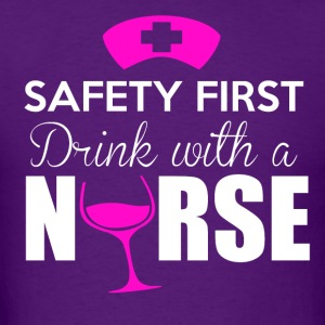 Safety first, drink with a nurse - Men's T-Shirt