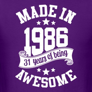 Made in 1986 awesome 30 years of being T-Shirt - Men's T-Shirt