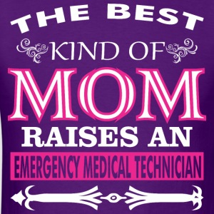 The Best Kind Of Mom Raises A EMT - Men's T-Shirt