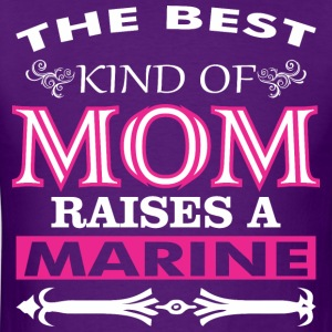 The Best Kind Of Mom Raises A Marine - Men's T-Shirt