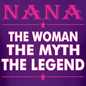 Nana The Woman The Myth The Legend - Men's T-Shirt