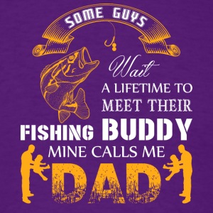 My Fishing Buddy Calls Me DAD T Shirt - Men's T-Shirt