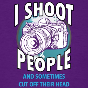 I Shoot People Sometimes Cut Off Their Heads Shirt - Men's T-Shirt