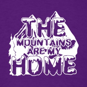 The Mountains Are My Home T Shirt - Men's T-Shirt