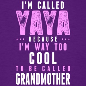 Yaya I'm Too Cool To Be Called Grandmother T Shirt - Men's T-Shirt