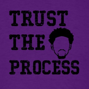 Trust The Process shirt - Men's T-Shirt