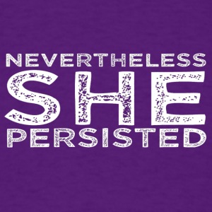 Nevertheless She Persisted 16 - Men's T-Shirt