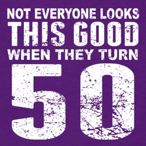 Not Everyone Look This Good 50th Birthday - Men's T-Shirt