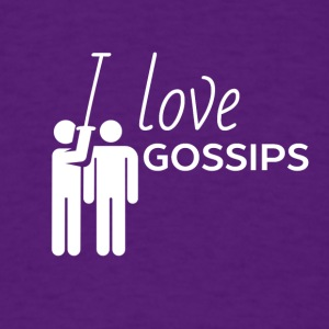 I love gossips - Men's T-Shirt