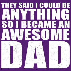 I Became An Awesome Dad - Men's T-Shirt