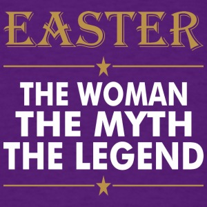 Easter The Woman The Myth The Legend - Men's T-Shirt