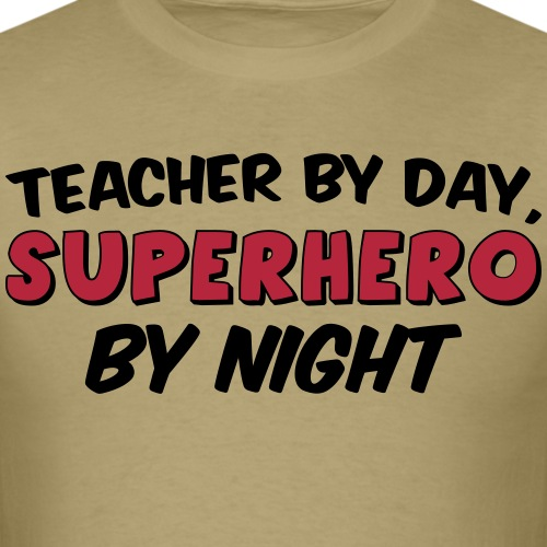 Teacher and Superhero - Men's T-Shirt