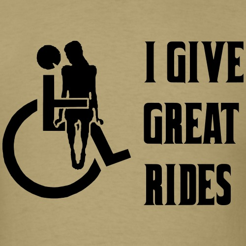 I give great rides with my wheelchair - Men's T-Shirt