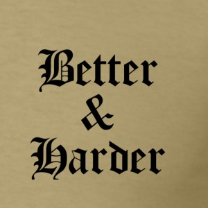 Better & Harder Merchandise - Men's T-Shirt