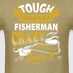 Touch enough to be a Fisherman - Men's T-Shirt
