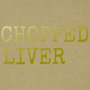 chopped liver - Men's T-Shirt