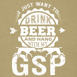 Drink Beer And Hang My German Shorthair Pointer - Men's T-Shirt