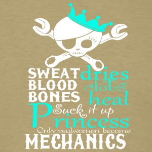 Only Real Women Become Mechanics T Shirt - Men's T-Shirt