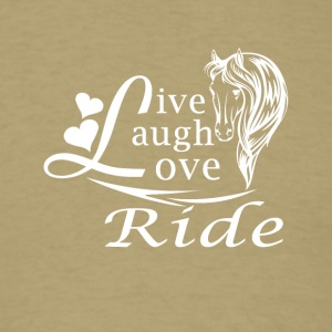 LIVE LAUGH LOVE RIDE HORSES - Men's T-Shirt