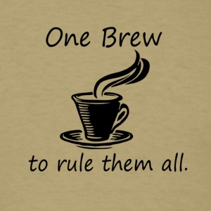 One Brew To Rule Them All - Coffee - Men's T-Shirt