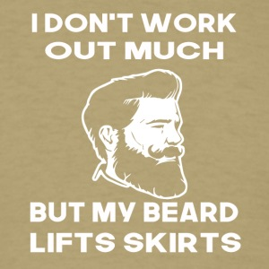 i dont work out much but my beard lifts skirts - Men's T-Shirt