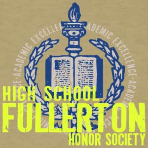 ACADEMIC EXCELLENCE HIGH SCHOOL FULLERTON HONOR SO - Men's T-Shirt