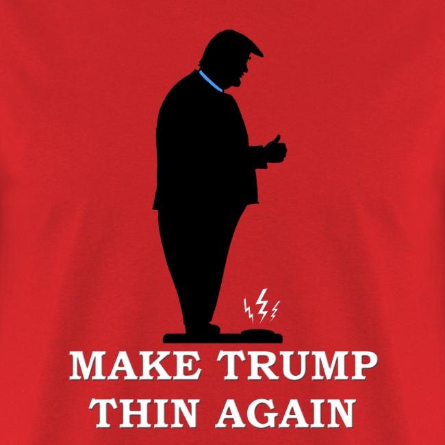 Make Trump Thin Again