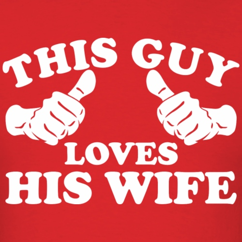 This Guy Loves His Wife - Men's T-Shirt
