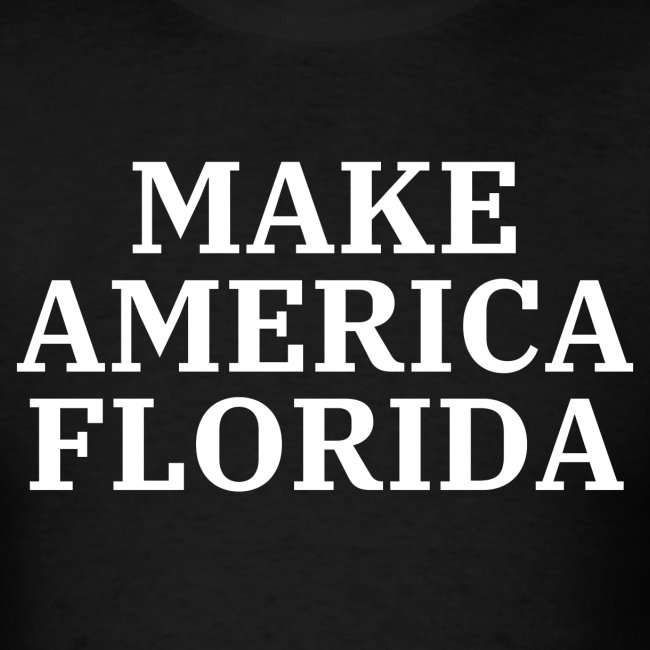 MAKE AMERICA FLORIDA (White letters on Red)