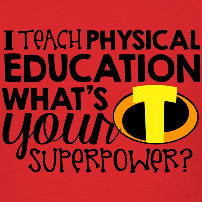 I Teach Physical Education What's Your Superpower