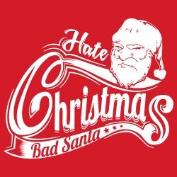 Hate christmas - Bad santa