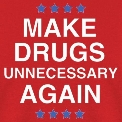 Make Drugs Unnecessary Again - Men's T-Shirt