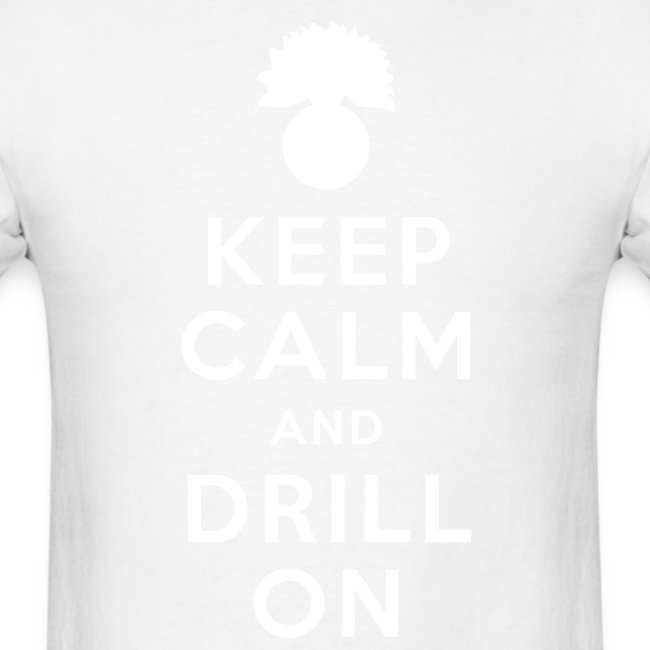 Keep Calm and Drill On Fitted T-Shirt
