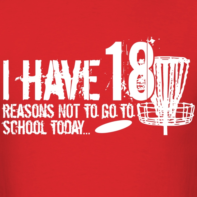 18 Reasons Not to go to School Disc Golf Shirt W