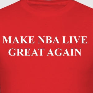 Make NBA LIVE Great Again - Men's T-Shirt
