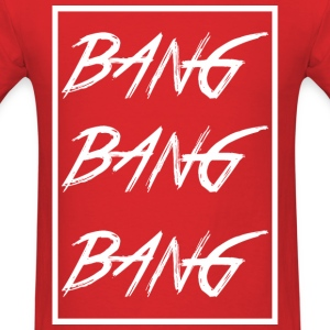 bang_bang_bang_white - Men's T-Shirt