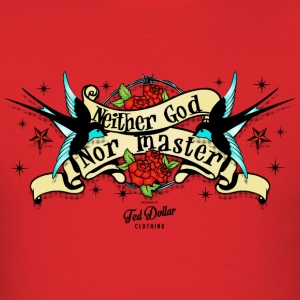 Neither god nor master - Men's T-Shirt