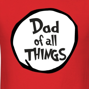 Dad of all things - Men's T-Shirt